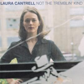 Not The Tremblin' Kind - Laura Cantrell