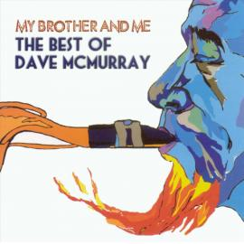 My Brother And Me - The Best Of Dave McMurray - David McMurray