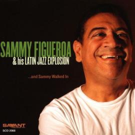 ...and Sammy Walked In - Sammy Figueroa & His Latin Jazz Explosion