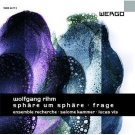 Sphäre Um Sphäre / Frage - Wolfgang Rihm