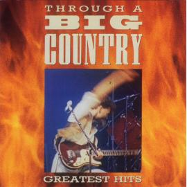 Through A Big Country - Greatest Hits - Big Country