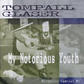 My Notorious Youth - Tompall Glaser