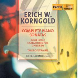 Complete Piano Sonatas / Four Little Caricatures For Children / Tales Of Strauss - Erich Wolfgang Korngold