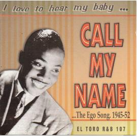 I Love To Hear... My Baby Call My Name  ...The Ego Song. 1945-52 - Various Production