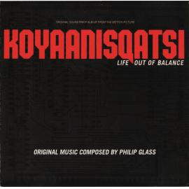 Koyaanisqatsi (Life Out Of Balance) (Original Soundtrack Album From The Motion Picture) - Philip Glass