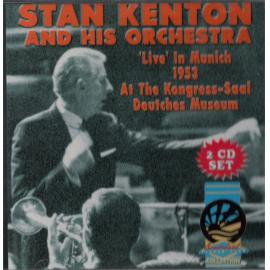 'Live' In Munich 1953 At The Kongress-Saal Deutches Museum - Stan Kenton And His Orchestra