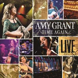 Time Again… Live - Amy Grant