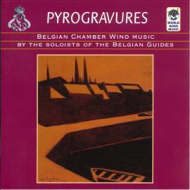 Pyrogravures (Belgian Chamber Wind Music) - Het Houtblazerskwintet Van De Koninklijke Muziekkapel Van De Gidsen