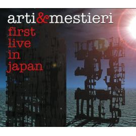 First Live In Japan - Arti & Mestieri