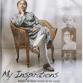 My Inspirations - Amjad Ali Khan