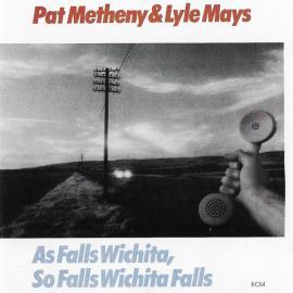 As Falls Wichita, So Falls Wichita Falls - Pat Metheny