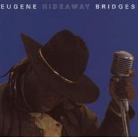 EUGENE HIDEWAY BRIDGES - EUGENE 'HIDEAWAY BRIDGES
