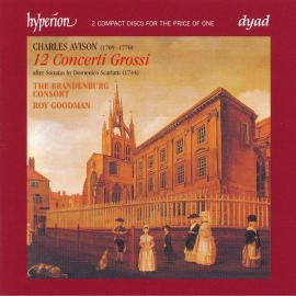 12 Concerti Grossi - After Sonatas By Domenico Scarlatti (1744) - Charles Avison