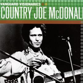 Vanguard Visionaries: Country Joe McDonald - Country Joe McDonald