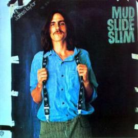 Mud Slide Slim And The Blue Horizon - James Taylor