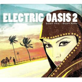 Electric Oasis 2: Desert Chill - Desert Dance - Various Production