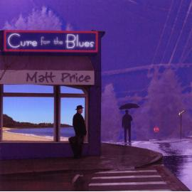 Cure For The Blues - Matt Price