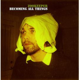 Becoming All Things - Zookeeper