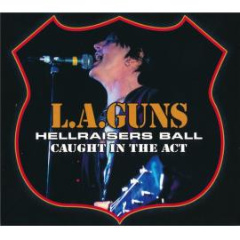 Hellraisers Ball (Caught In The Act) - L.A. Guns