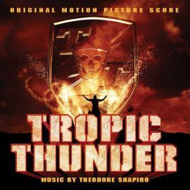 Tropic Thunder (Original Motion Picture Score) - Theodore Shapiro