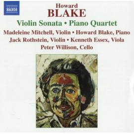 Howard Blake Music for Piano and Strings - Violin Sonata / Piano Quartet - Howard Blake