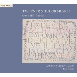 Taverner & Tudor Music II  – Gloria Tibi Trinitas - Ars Nova Copenhagen