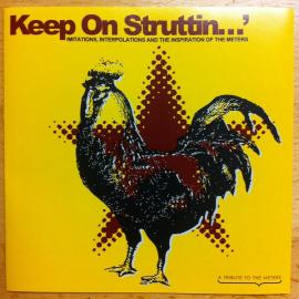 Keep On Struttin' - Imitations, Interpolations And The Inspiration Of The Meters - Various Production