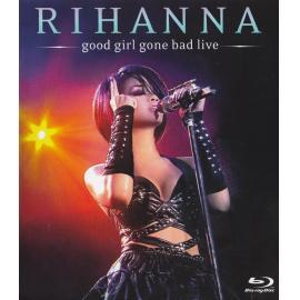 Good Girl Gone Bad Live - Rihanna