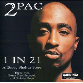 1 In 21 - A Tupac Shakur Story - 2Pac