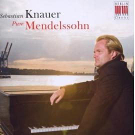 Pure Mendelssohn (Lieder Ohne Worte Und Andere Klavierwerke) - Sebastian Knauer