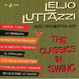 The Classic in Swing - Lelio Luttazzi