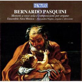 Mottetti A Voce Sola E Composizioni Per Organo - Bernardo Pasquini