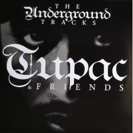 Tupac & Friends - The Underground Tracks - 2Pac