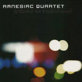 Tribute To Radiohead - Amnesiac Quartet