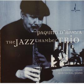 The Jazz Chamber Trio - Paquito D'Rivera