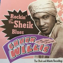 Rockin' With The Sheik Of The Blues (The Okeh And Atlantic Recordings) - Chuck Willis
