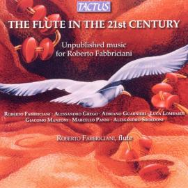 The Flute In The 21st Century - Unpublished Music For Roberto Fabbriciani - Roberto Fabbriciani