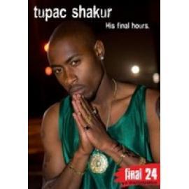 FINAL 24 - TUPAC SHAKUR - DOCUMENTARY