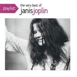 Playlist: The Very Best Of Janis Joplin  - Janis Joplin