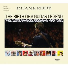 The Birth Of A Guitar Legend · Jamie Singles Sessions 1957-1962 - Duane Eddy