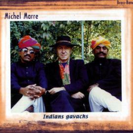 Indians Gavachs - Michel Marre