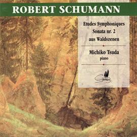 Etudes Symphoniques - Sonata Nr. 2 - Aus Waldszenen - Robert Schumann
