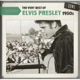Setlist: The Very Best Of Elvis Presley 1950's Live - Elvis Presley