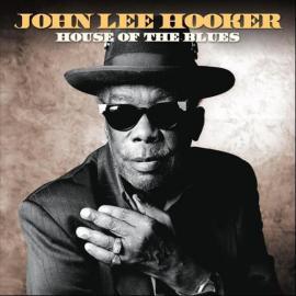 House Of The Blues - John Lee Hooker
