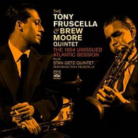 The 1954 Unissued Atlantic Session - The Tony Fruscella & Brew Moore Quintet