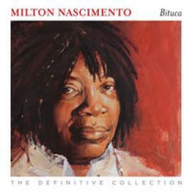 Bituca - The Definitive Collection - Milton Nascimento