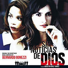Sin Noticias de Dios / Nadie Hablará de Nosotras Cuando Hayamos Muerto - Bernardo Bonezzi