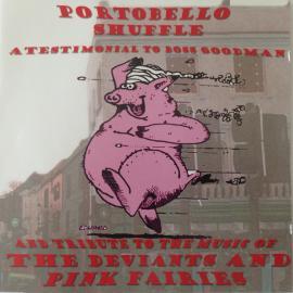 Portobello Shuffle: A Testimonial To Boss Goodman And Tribute To The Deviants & Pink Fairies - Various Production