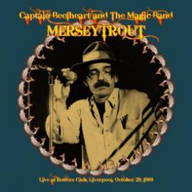Merseytrout - Live In Liverpool 1980 - Captain Beefheart