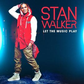 Let The Music Play - Stan Walker